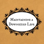 maintaining a downsized life meme