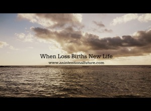 when loss births new life pic